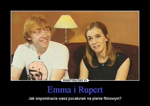 Emma i Rupert – Jak wspominacie wasz pocałunek na planie filmowym?
