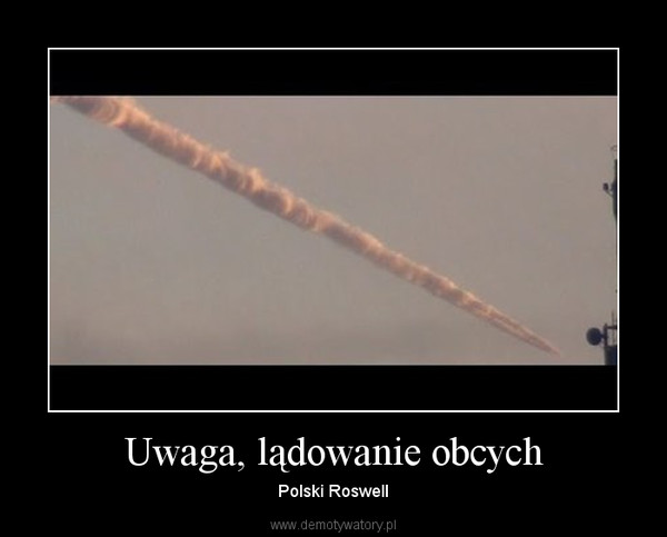 Uwaga, lądowanie obcych – Polski Roswell