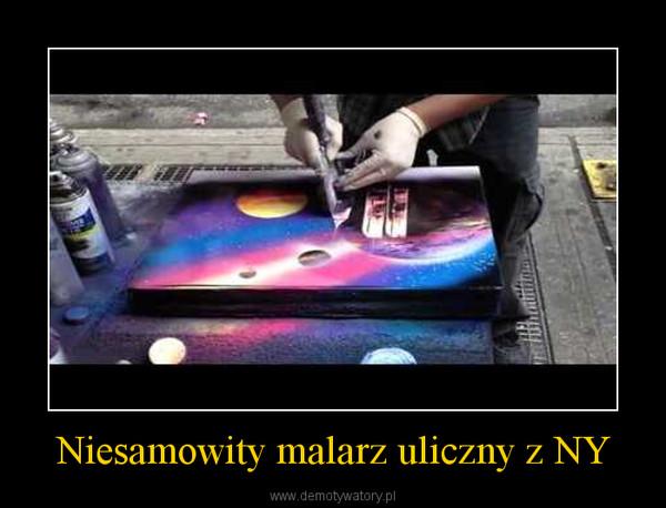 Niesamowity malarz uliczny z NY –