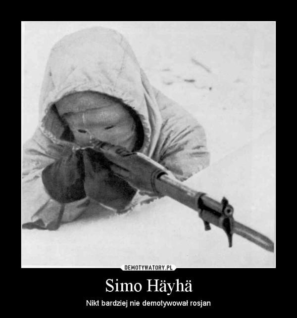 Simo Häyhä – Nikt bardziej nie demotywował rosjan
