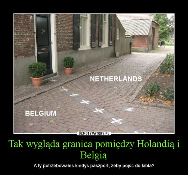 Tak wygląda granica pomiędzy Holandią i Belgią – A ty potrzebowałeś kiedyś paszport, żeby pójść do kibla?