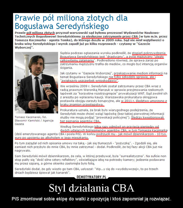 Styl działania CBA – PiS zmontował sobie ekipę do walki z opozycją i ktoś zapomniał ją rozwiązać.