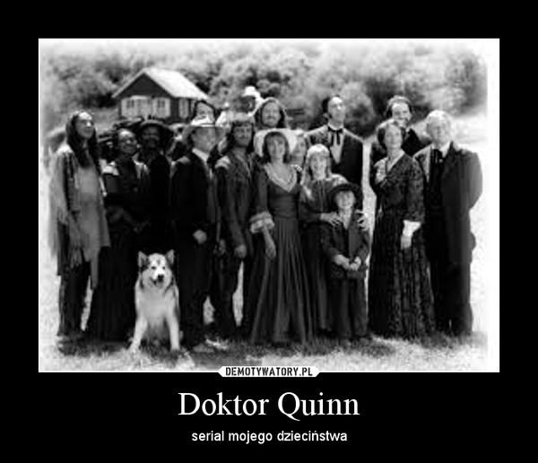 Doktor Quinn – serial mojego dzieciństwa