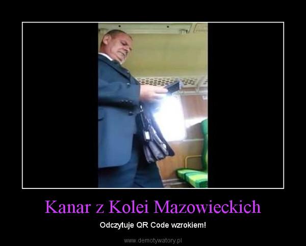 Kanar z Kolei Mazowieckich – Odczytuje QR Code wzrokiem!