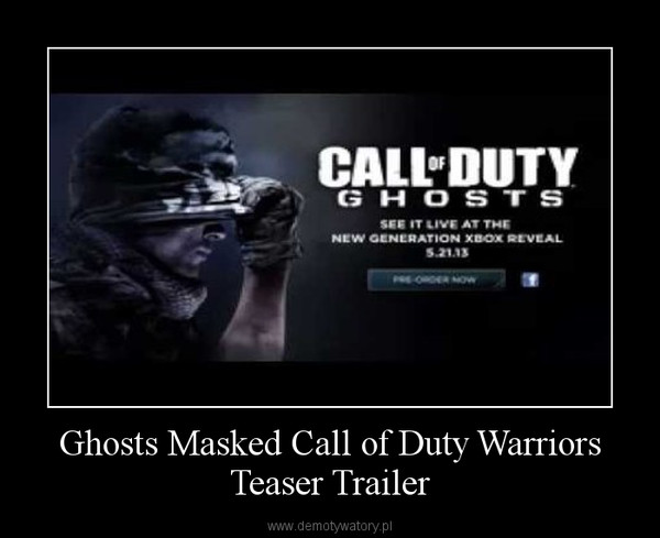 Ghosts Masked Call of Duty Warriors Teaser Trailer –