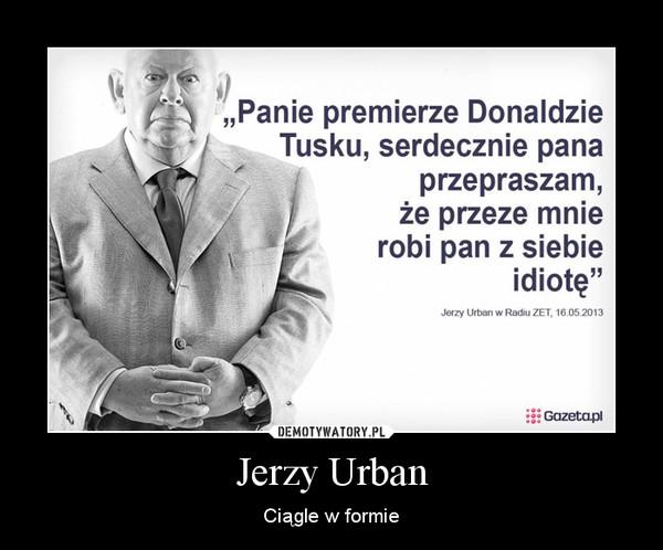 Jerzy Urban – Ciągle w formie