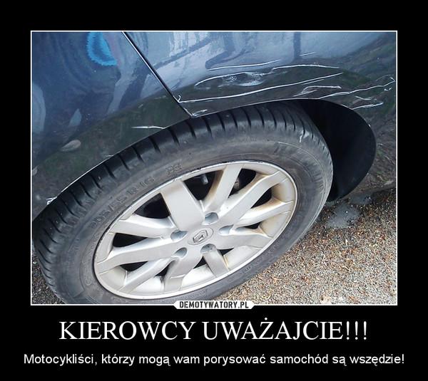 KIEROWCY UWAŻAJCIE!!! – Motocykliści, którzy mogą wam porysować samochód są wszędzie!
