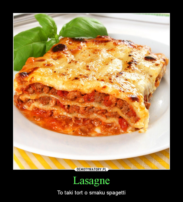 Lasagne – To taki tort o smaku spagetti
