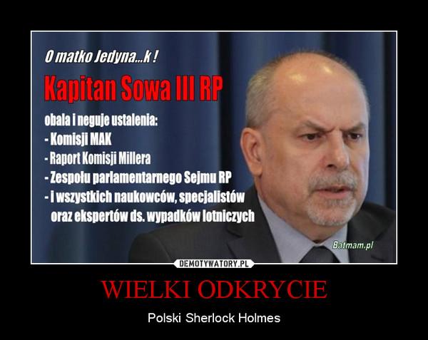 WIELKI ODKRYCIE – Polski Sherlock Holmes