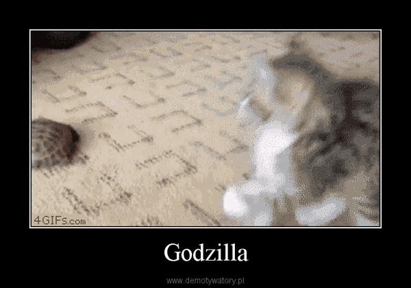 Godzilla –