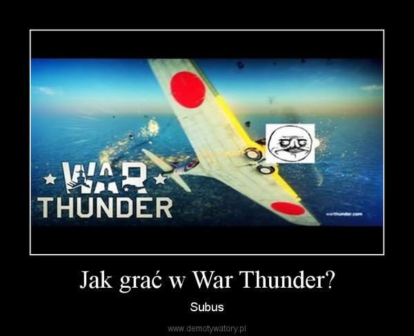 Jak grać w War Thunder? – Subus