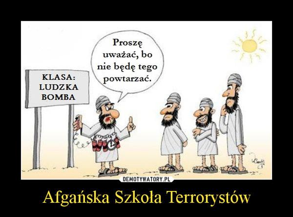 Afgańska Szkoła Terrorystów –
