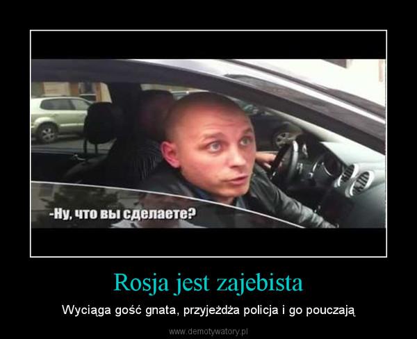 Rosja jest zajebista – Wyciąga gość gnata, przyjeżdża policja i go pouczają