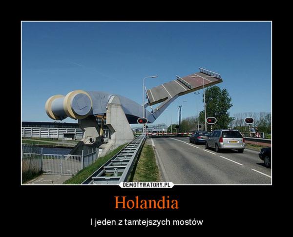 Holandia – I jeden z tamtejszych mostów