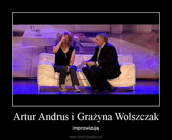 Artur Andrus i Grażyna Wolszczak – improwizują