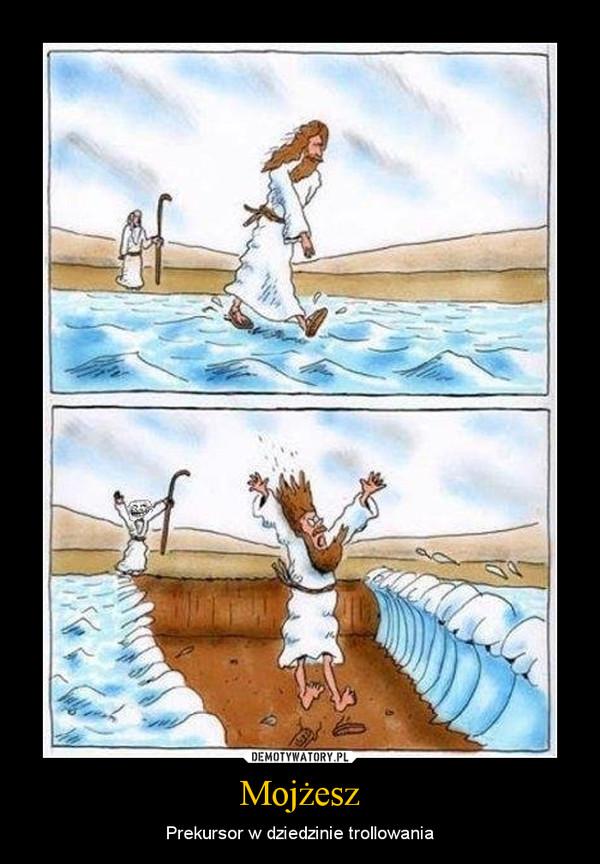 Mojżesz – Prekursor w dziedzinie trollowania