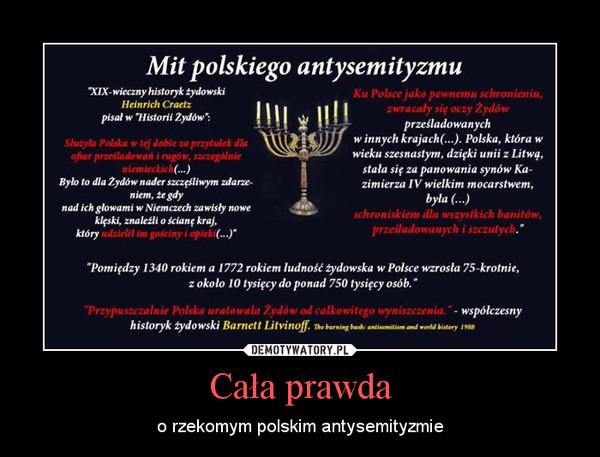Cała prawda – o rzekomym polskim antysemityzmie