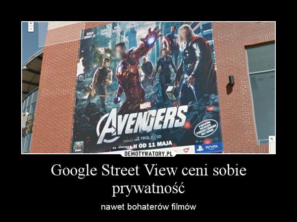 Google Street View ceni sobie prywatność – nawet bohaterów filmów