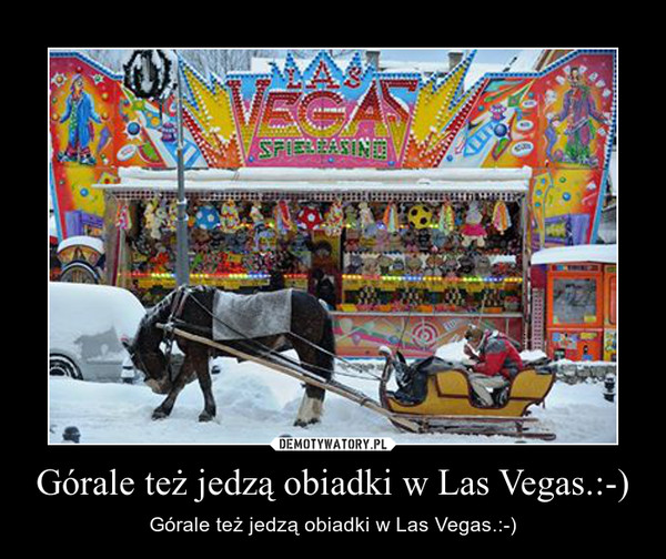 Górale też jedzą obiadki w Las Vegas.:-) – Górale też jedzą obiadki w Las Vegas.:-)