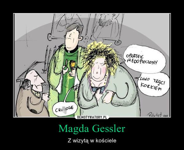 Magda Gessler – Z wizytą w kościele