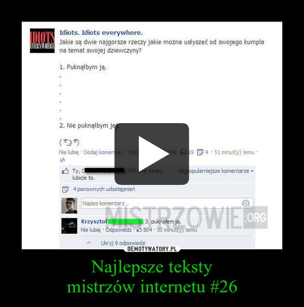 Najlepsze tekstymistrzów internetu #26 –