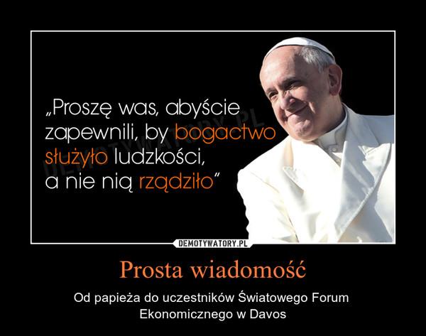 Prosta wiadomość – Od papieża do uczestników Światowego Forum Ekonomicznego w Davos
