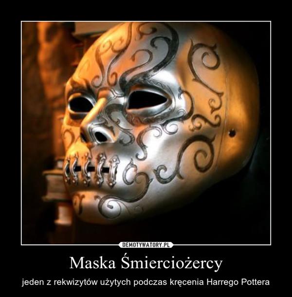 Maska Śmierciożercy – jeden z rekwizytów użytych podczas kręcenia Harrego Pottera