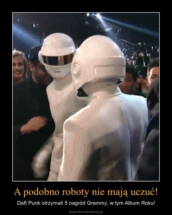 A podobno roboty nie mają uczuć! – Daft Punk otrzymali 5 nagród Grammy, w tym Album Roku!