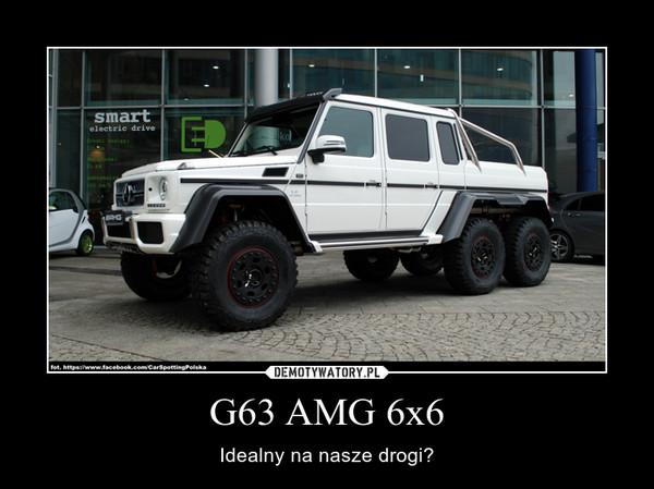 G63 AMG 6x6 – Idealny na nasze drogi?