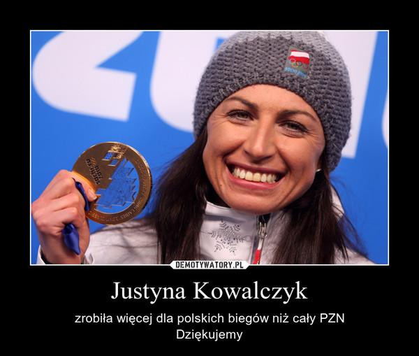 Justyna Kowalczyk – zrobiła więcej dla polskich biegów niż cały PZNDziękujemy
