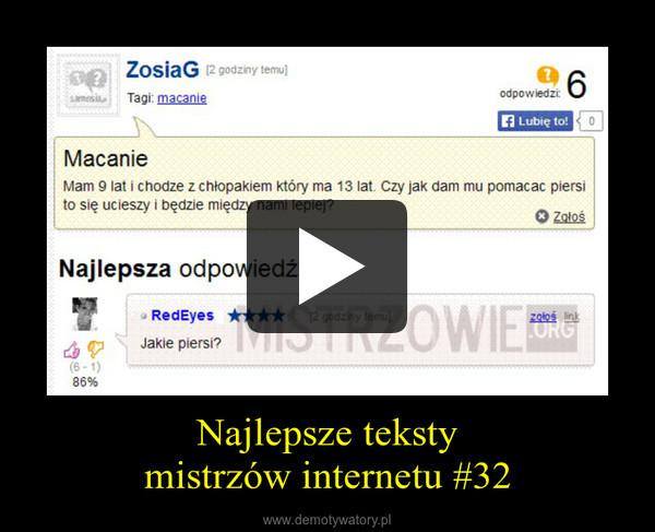 Najlepsze tekstymistrzów internetu #32 –