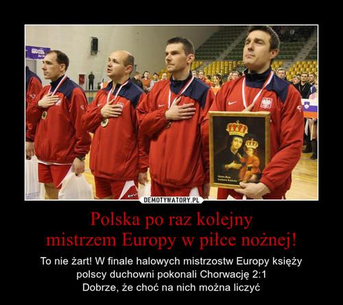 Polska po raz kolejny mistrzem Europy w piłce nożnej!