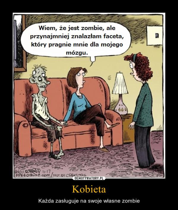 Kobieta – Każda zasługuje na swoje własne zombie