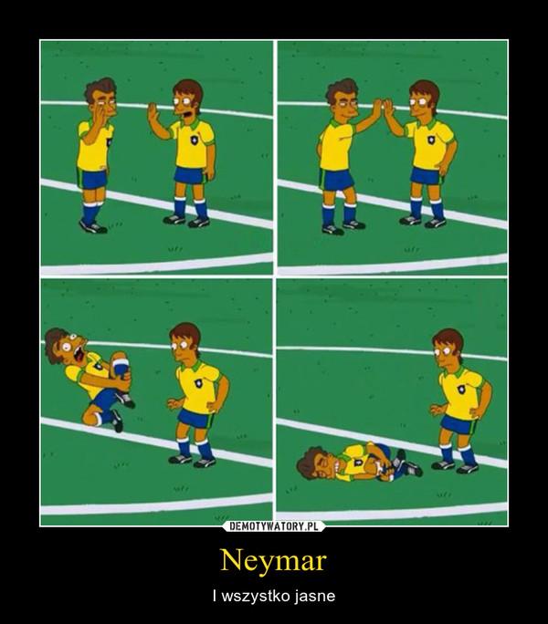 Neymar – I wszystko jasne