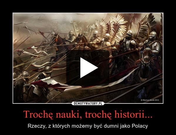 Trochę nauki, trochę historii... – Rzeczy, z których możemy być dumni jako Polacy