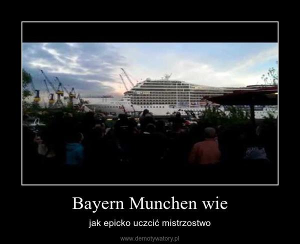 Bayern Munchen wie – jak epicko uczcić mistrzostwo