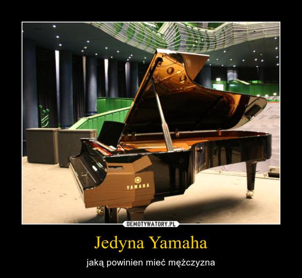 Jedyna Yamaha – jaką powinien mieć mężczyzna