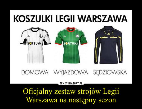 Oficjalny zestaw strojów Legii Warszawa na następny sezon –