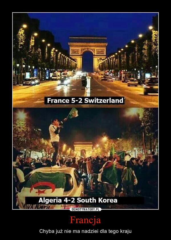 Francja – Chyba już nie ma nadziei dla tego kraju