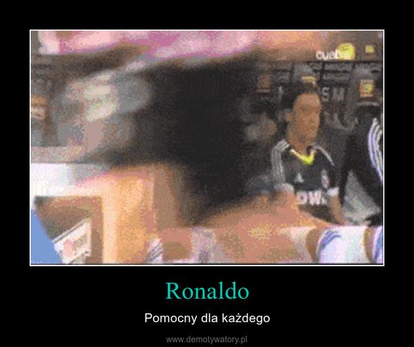 Ronaldo – Pomocny dla każdego