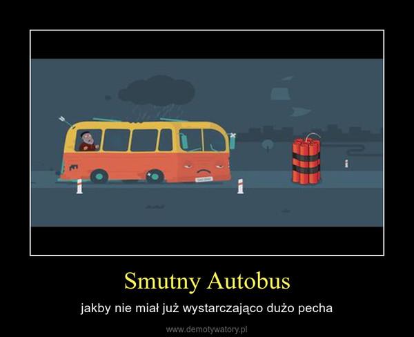 Smutny Autobus – jakby nie miał już wystarczająco dużo pecha