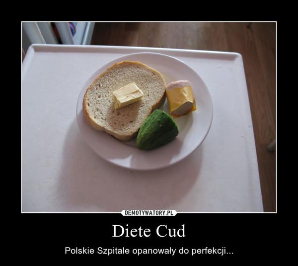 Diete Cud – Polskie Szpitale opanowały do perfekcji...