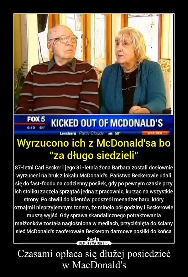 Czasami opłaca się dłużej posiedziećw MacDonald's –