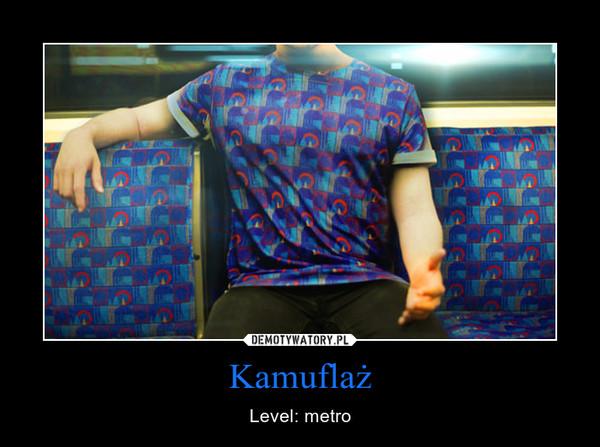 Kamuflaż – Level: metro