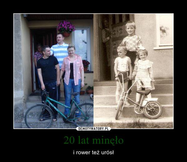 20 lat minęło – i rower też urósł