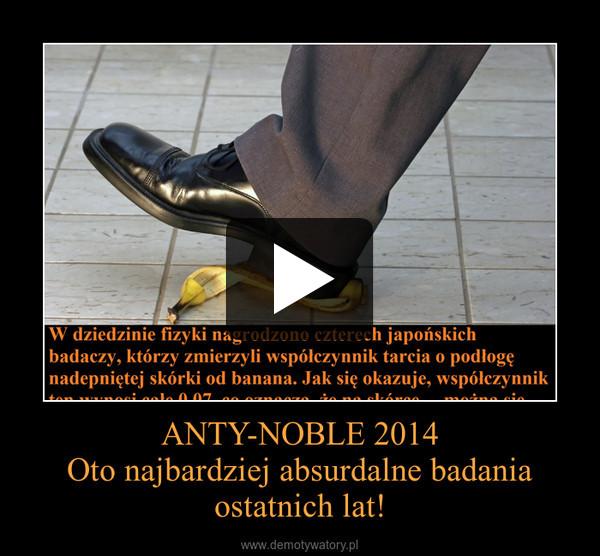 ANTY-NOBLE 2014Oto najbardziej absurdalne badania ostatnich lat! –