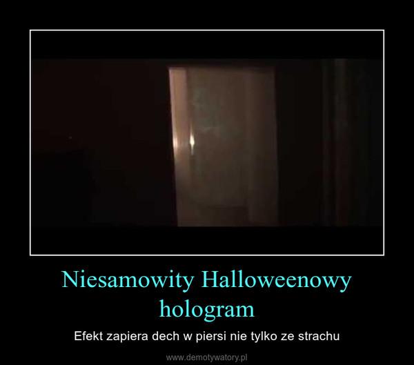 Niesamowity Halloweenowy hologram – Efekt zapiera dech w piersi nie tylko ze strachu