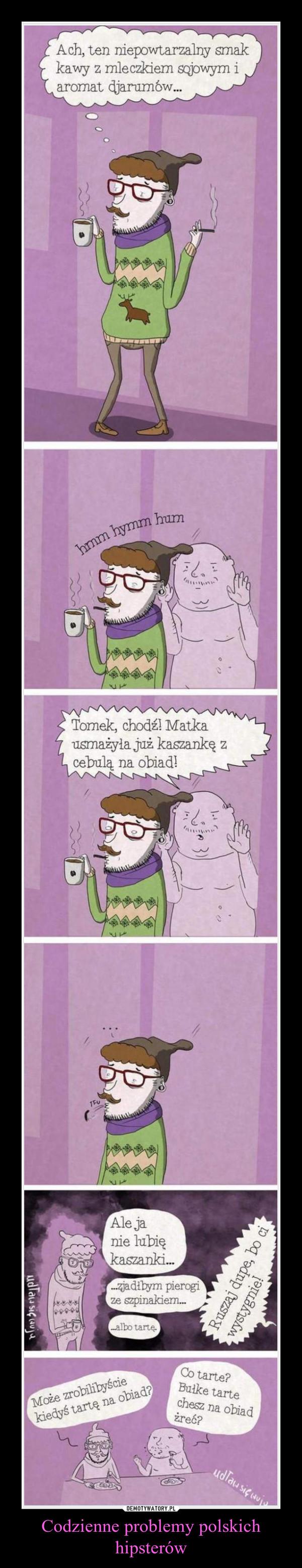 Codzienne problemy polskich hipsterów –