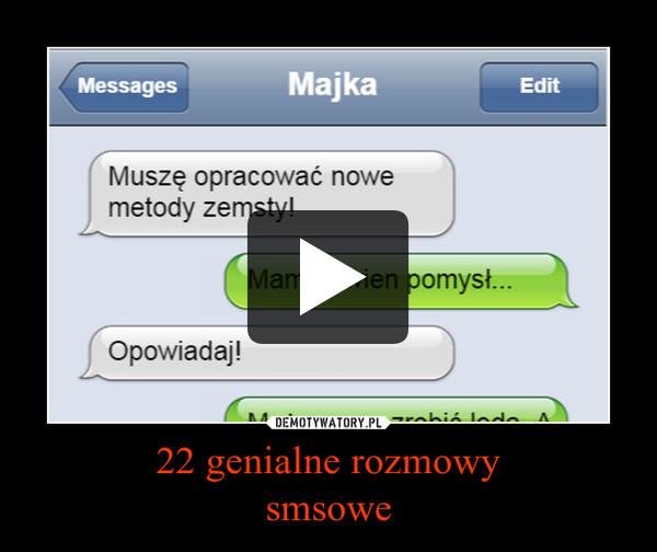 22 genialne rozmowysmsowe –