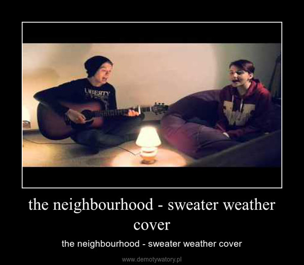 the neighbourhood - sweater weather cover – the neighbourhood - sweater weather cover
